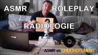 ASMR Français - Roleplay Medecin - Radiologie