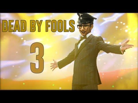 Dead by Fools (DbF) #3