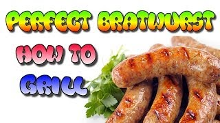 How To Grill Brats | Cook Bratwurst | Johnsonville Sausage