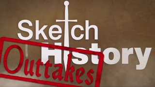 Outtakes – Sketch History