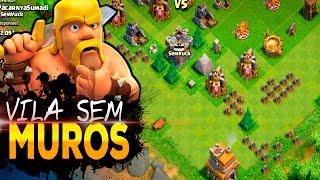 VILA SEM MUROS?! NÃO FAZ SENTIDO I Clash Of clans