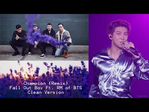 [Clean Version] Champion (Remix) Fall Out Boy Ft. RM of BTS