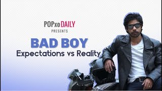 Bad Boy: Expectations Vs Reality - POPxo
