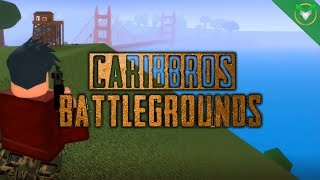 PUBG CLONE | CaribBros Battlegrounds (ROBLOX)