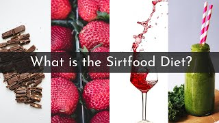 What is the Sirtfood Diet?