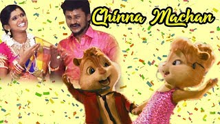 Chinna Machan enna pulla | Chipmunks version