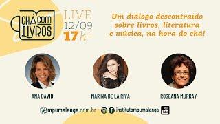 Chá com Livros - Marina de La Riva e Roseana Murray