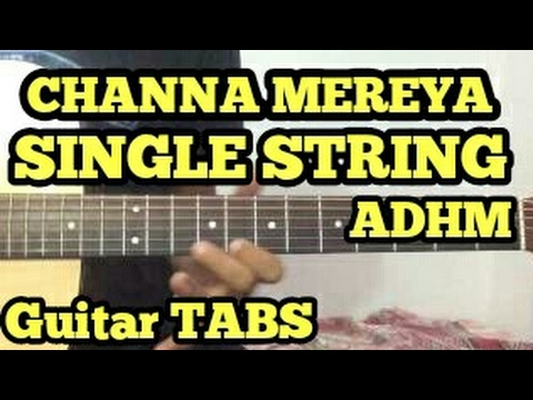 Guitar likhith kurba guitar tabs : Channa Mereya Guitar Tabs/intro/Lead/Lesson | Ae Dil Hai Mushkil ...