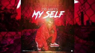 250Miles MySelf Official Audio