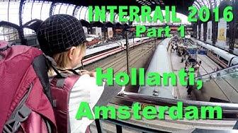 InterRail 2016 I Part 1 I Hollanti, Amsterdam