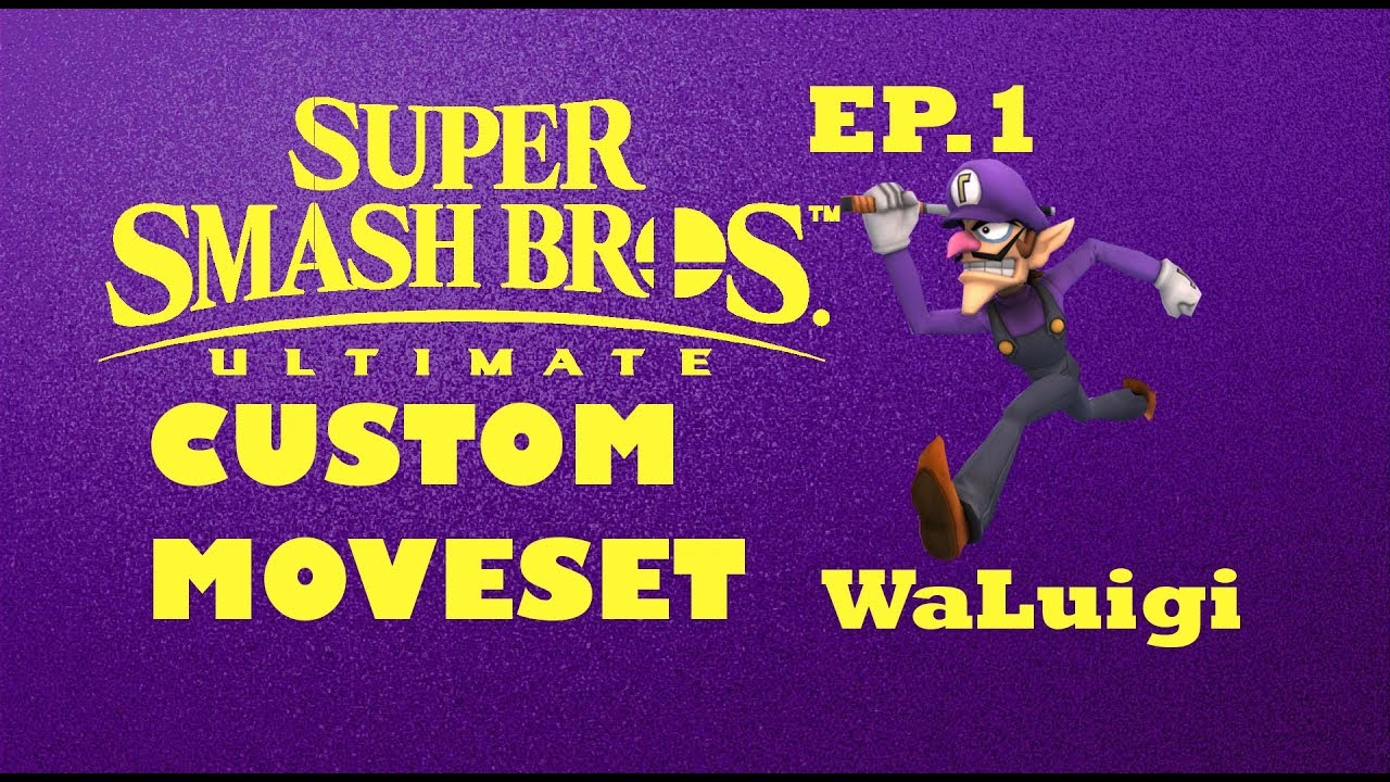 Smash Ultimate Custom Movesets EP 1 Waluigi (idea) - Free