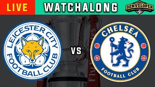 Leicester City Vs Chelsea Live Stream 🔴 Football Watchalong - Fa Cup