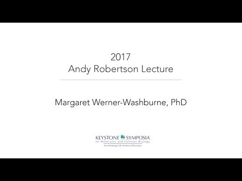 2017 Andy Robertson Lecture presented by Maggie Werner Washburne, PhD