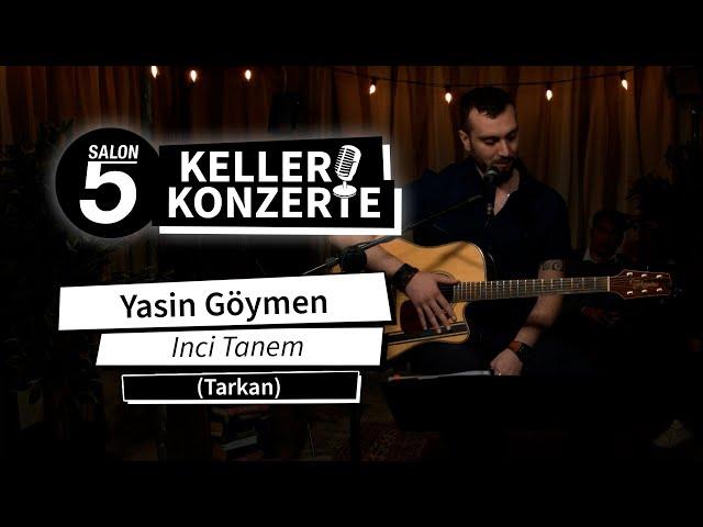 Yasin Göymen - Inci Tanem (Tarkan) | Kellerkonzert