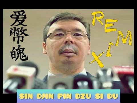 Aleksandar Vucic prica Kineski (REMIX HIT) SIN DJIN PIN DZU SI DU