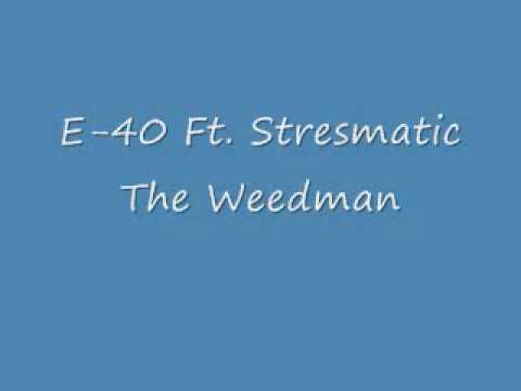 E40 Ft Stresmatic The Weedman