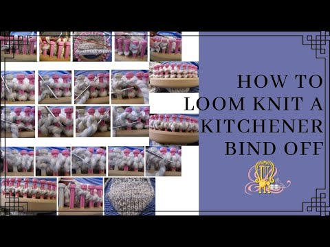 How To Loom Knit A Kitchener Bind Off For Socks On The Loom Youtube
