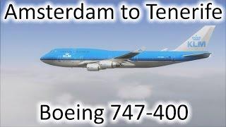FSX | Amsterdam (EHAM) to Tenerife North (GCXO) | 747-400