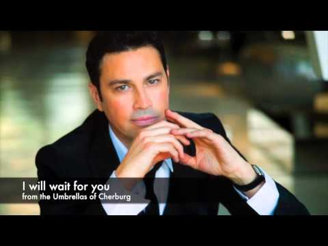 I Will Wait For You - Mario Frangoulis (from The Umbrellas Of Cherbourg)