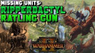 Missing Units: Skaven Ratling Gun & Lizardmen Ripperdactyl | Total War: Warhammer 2