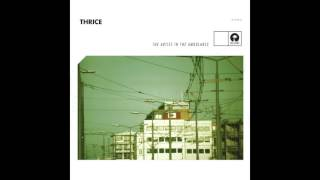 Thrice - The Melting Point of Wax [Audio]