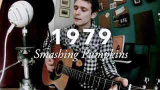 Smashing Pumpkins —1979 (Acoustic Cover)
