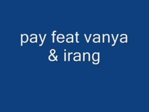 pay feat vanya & irang - pas kena hatiku