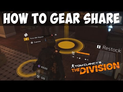 The Division - HOW TO GEAR SHARE/TRADE LOOT WITH FRIENDS AND MORE !!