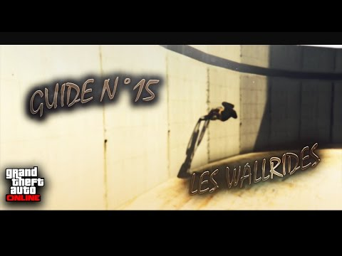 GTA V BMX - Guide N°15 : Les Wallrides