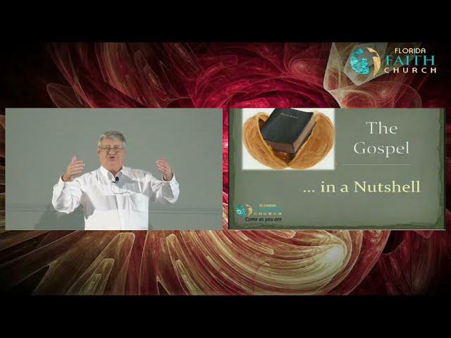 SERMON// The Gospel .......in a Nutshell