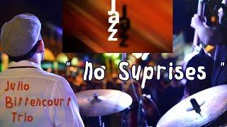 Baixar NO SURPRISES - Julio Bittencourt Trio