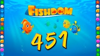 Fishdom: Deep Dive level 451 Walkthrough