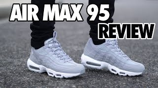 Wolf Grey Air Max 95 Review + On Feet