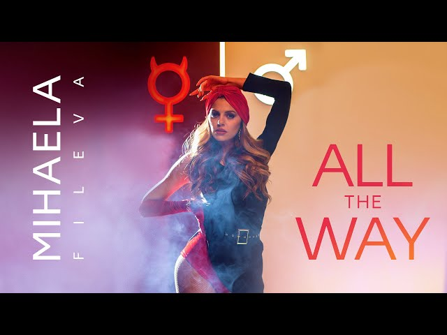 Mihaela - All The Way (Official Video)