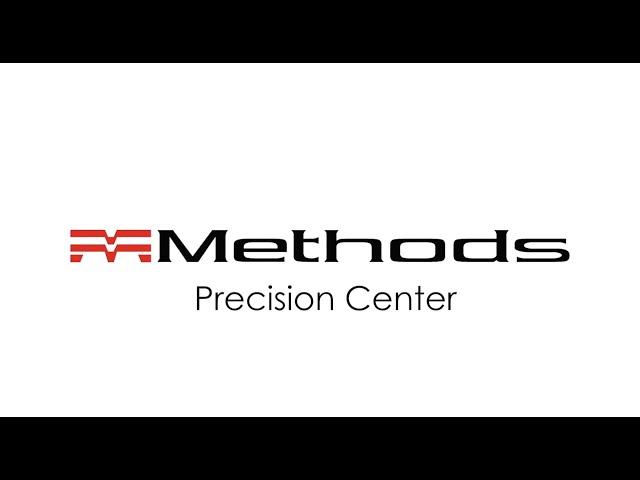 Methods Machine Precision Center Overview video