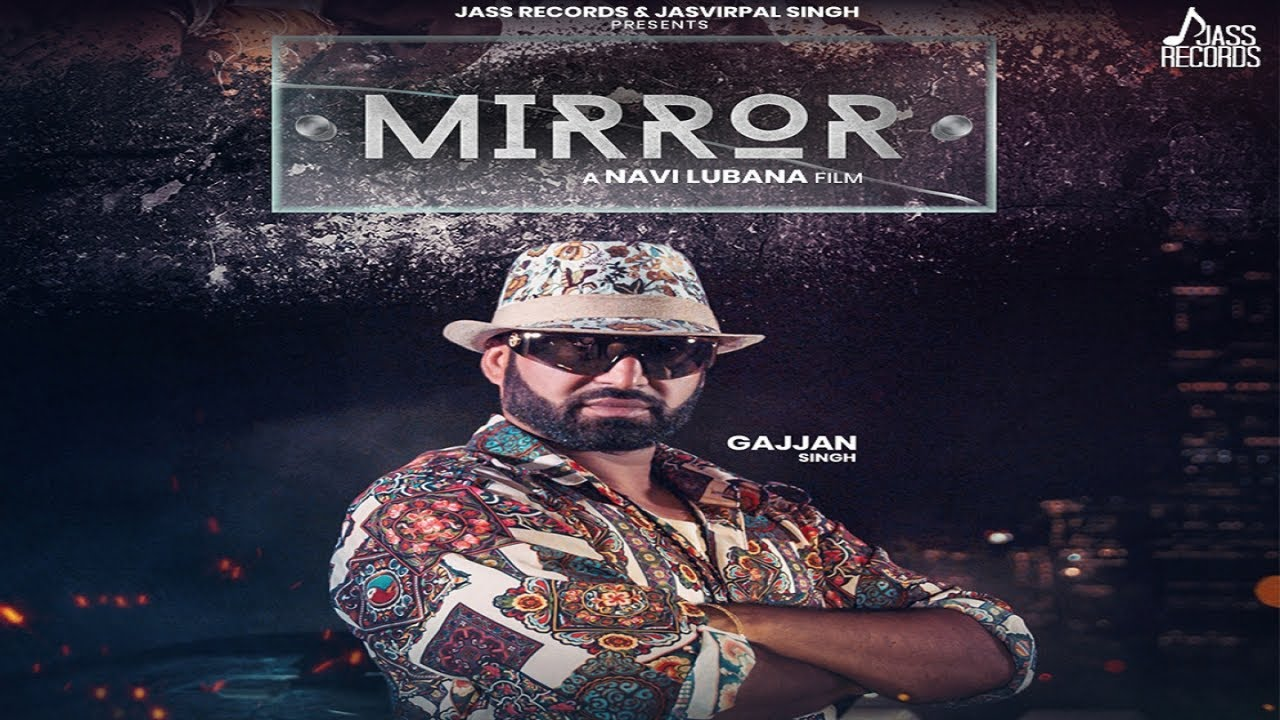 Mirror | (Full HD) | Gajjan Singh | Navi Lubana | New Punjabi Song 2019 | Latest Punjabi Song 2019