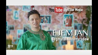 Begmyrat Annamyradow - Ejemjan  (official video) | премьера клипа | смотреть клип