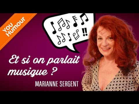 Marianne SERGENT, Parlons musique
