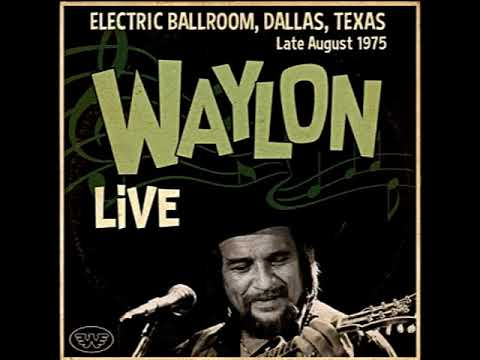 Waylon Jennings - Electric Ballroom Dallas, Texas (Early Show) Late August, 1975