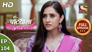 Patiala Babes Ep 104 Full Episode 19th April, 2019