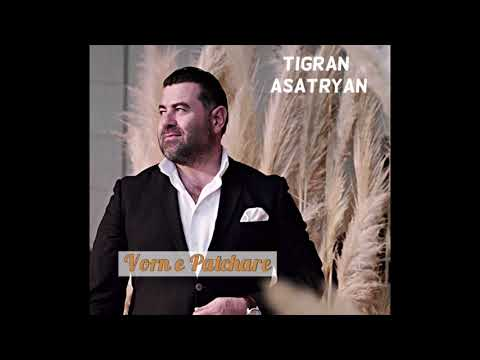 Vorn E Patchare - Tigran Asatryan (New 2019 Song)