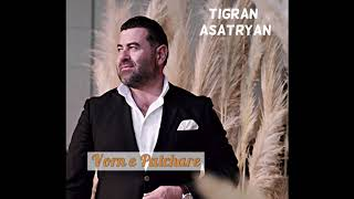 Download Vorn E Patchare - Tigran Asatryan (New 2019 Song) Mp3 and Videos