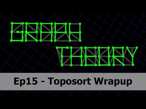 Toposort Wrapup - Graph Theory 15