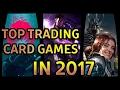 TOP 3 TRADING CARD GAMES 2017 ~ Alternativen zu Hearthstone - ähnliche Spiele | German Deutsch