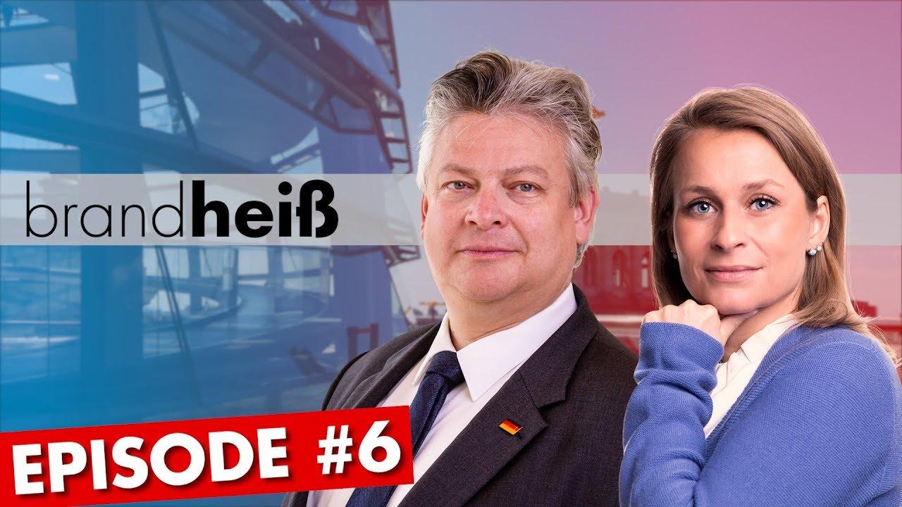 Brandheiß #6 - Merkel & Soros, Mietpreise & Enteignungen, Europa & Elektromobilität im B