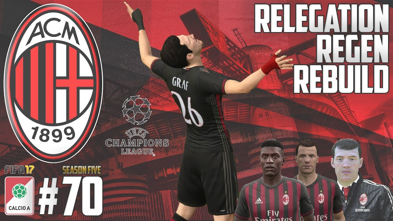Destruction Relegation Regen Rebuild Fifa 17 Ac Milan