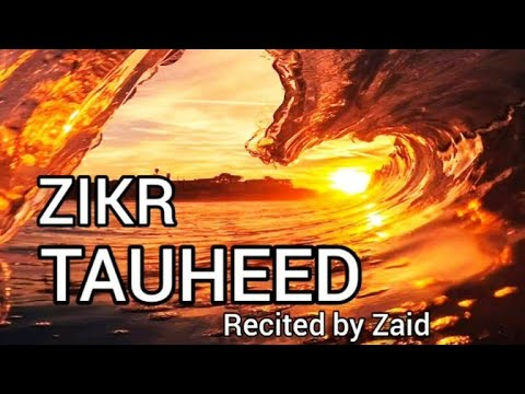 ZIKR (Remembrance) KALIMAH TAWHEED - With hadith - MUST LISTEN!