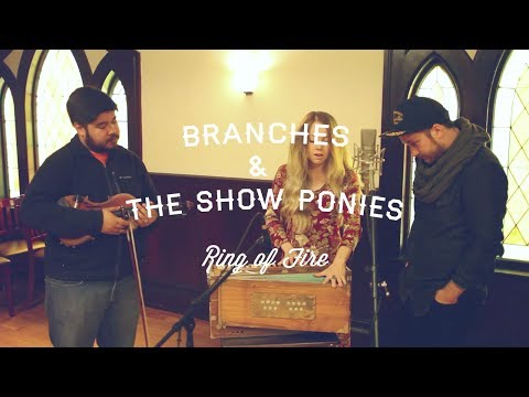 Branches + The Show Ponies // Ring of Fire // ('Johnny Cash' cover)