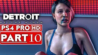 DETROIT BECOME HUMAN Gameplay Walkthrough Part 10 [1080p HD PS4 PRO] - No Commentary