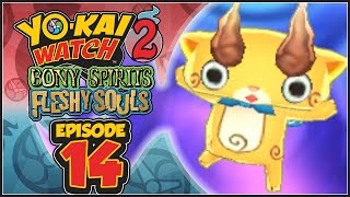 Yo-Kai Watch 2 Bony Spirits / Fleshy Souls - Episode 14 | Komajiro! [English 100% Walkthrough]